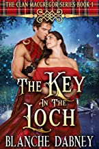 The Key in the Loch: A Highlander Time Travel Romance (Clan MacGregor Book 1)