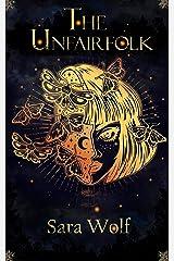 The Unfairfolk (Valenbound Book 1) Kindle Edition