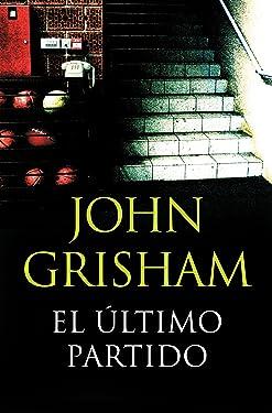 El último partido (Spanish Edition)