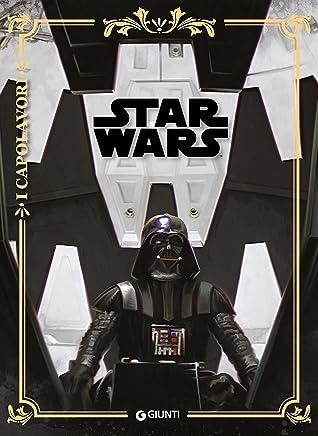 Star Wars. Trilogia classica: I Capolavori