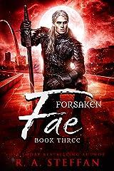 Forsaken Fae: Book Three Kindle Edition