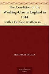 The Condition of the Working-Class in England in 1844 with a Preface written in 1892 (English Edition) eBook Kindle