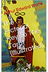 The Pictorial Key To The Tarot (Illustrated) Kindle Edition