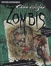 Como dibujar zombies / How to Draw Zombies (Fantasia Underground) (Spanish Edition)