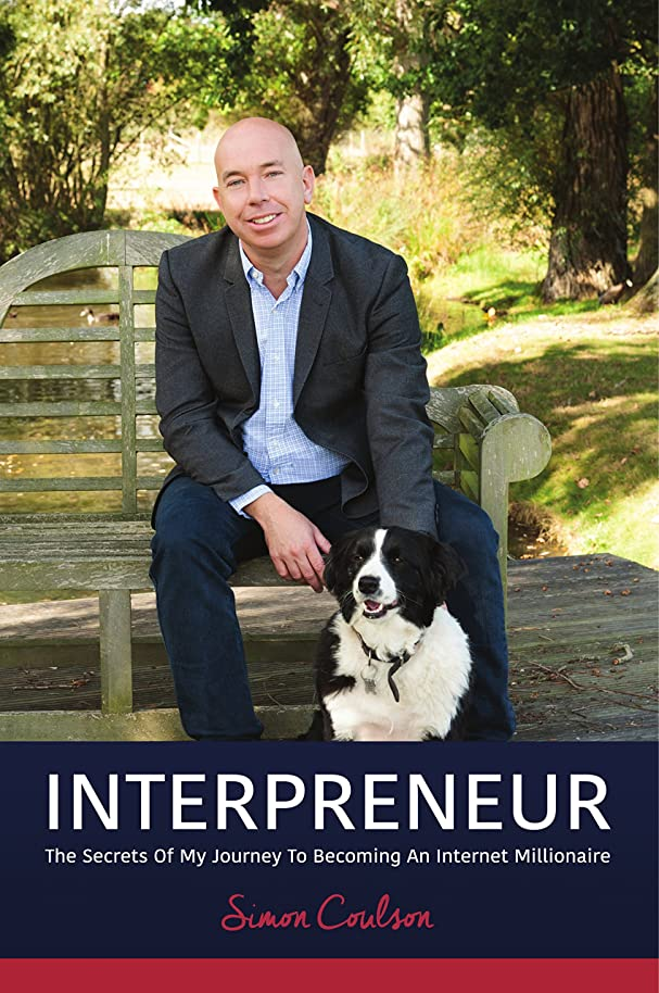 INTERPRENEUR: The Secrets of my Journey to becoming an Internet Millionaire (English Edition)