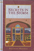 Secrets in the Storm (Guideposts Patchwork Mysteries, Volume 19)