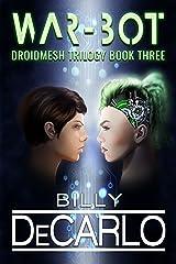War-Bot: DroidMesh Trilogy Book 3 Kindle Edition