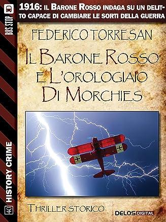 Il Barone Rosso e lorologiaio di Morchies (History Crime)