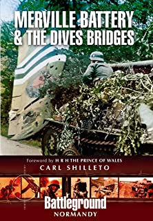 Merville Battery & The Dives Bridges (Battleground)