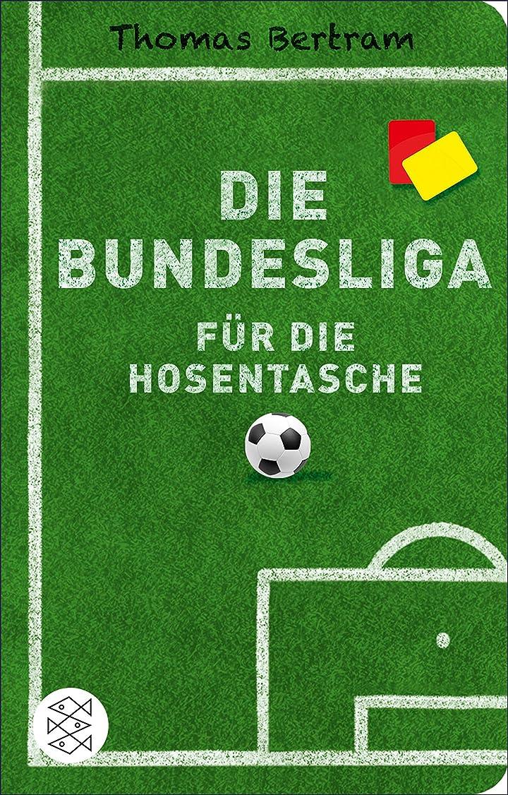 高齢者リングレット残りDie Bundesliga für die Hosentasche (Fischer Taschenbibliothek) (German Edition)
