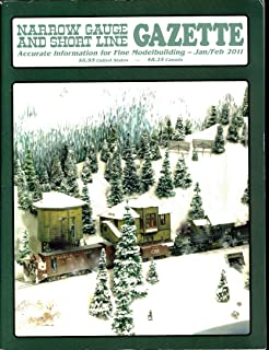 Narrow Gauge and Short Line Gazette Magazine - Accurate information for fine modelbuilding - January/February 2011 - volume 36, number six