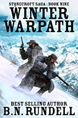 Winter Warpath: A Historical Western Novel (Stonecroft Saga Book 9) Kindle Edition