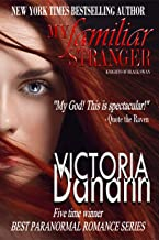 My Familiar Stranger: FIVE TIME WINNER BEST PARANORMAL ROMANCE SERIES (Knights of Black Swan Book 1)