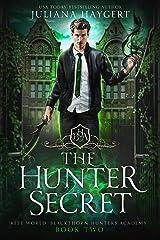 The Hunter Secret (Rite World: Blackthorn Hunters Academy Book 2) Kindle Edition