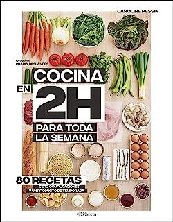 Cocina en 2 horas para toda la semana: 80 Recetas. Cero complicaciones y un