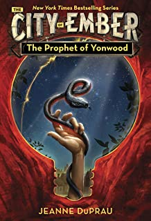 The Prophet of Yonwood (The City of Ember Book 4)