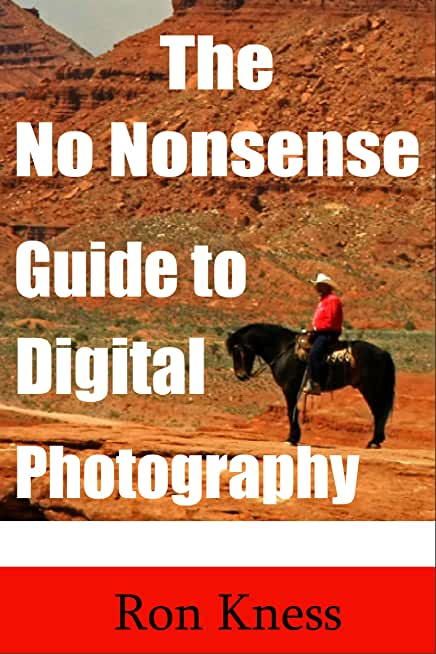 The No Nonsense Guide to Digital Photography (English Edition)