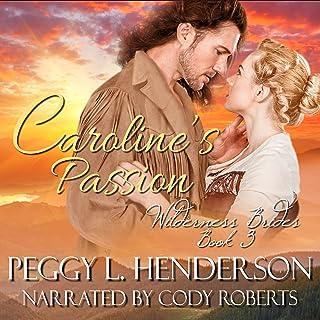 Caroline's Passion: Wilderness Brides, Book 3