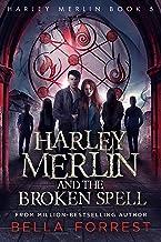 Harley Merlin 5: Harley Merlin and the Broken Spell