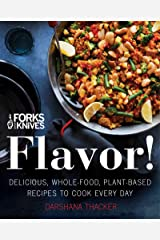 Forks Over Knives: Flavor!: Delicious, Whole-Food, Plant-Based Recipes to Cook Every Day (English Edition) Formato Kindle
