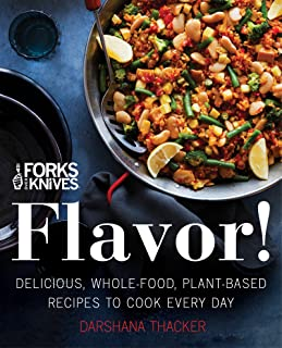 Forks Over Knives: Flavor!: Delicious, Whole-Food, Plant-Based Recipes to Cook Every Day (English Edition)