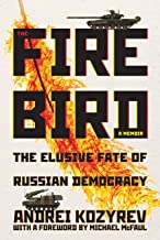 The Firebird: The Elusive Fate of Russian Democracy (Russian and East European Studies) (English Edition)