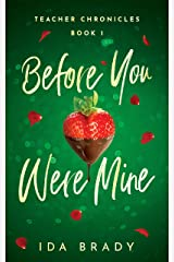 Before You Were Mine (Teacher Chronicles Book 1) Kindle Edition