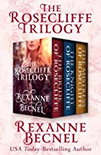 The Rosecliffe Trilogy: The Bride of Rosecliffe, The Knight of Rosecliffe, and The Mistress of Rosecliffe