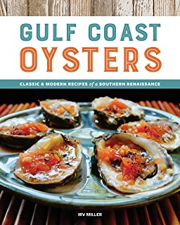 Gulf Coast Oysters: Classic & Modern Recipes of a Southern Renaissance