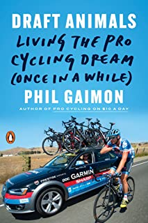 Draft Animals: Living the Pro Cycling Dream (Once in a While) (English Edition)
