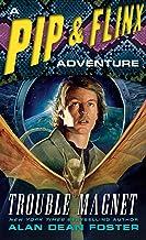 Trouble Magnet: A Pip & Flinx Adventure (Adventures of Pip & Flinx)