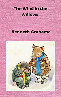 Kenneth Grahame : The Wind in the Willows