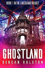 Ghostland (Ghostland Trilogy Book 1) Kindle Edition