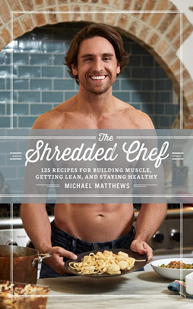 The Shredded Chef: 125 Recipes for Building Muscle, Getting Lean, and Staying Healthy (The Muscle for Life Series Book 3) (English Edition)