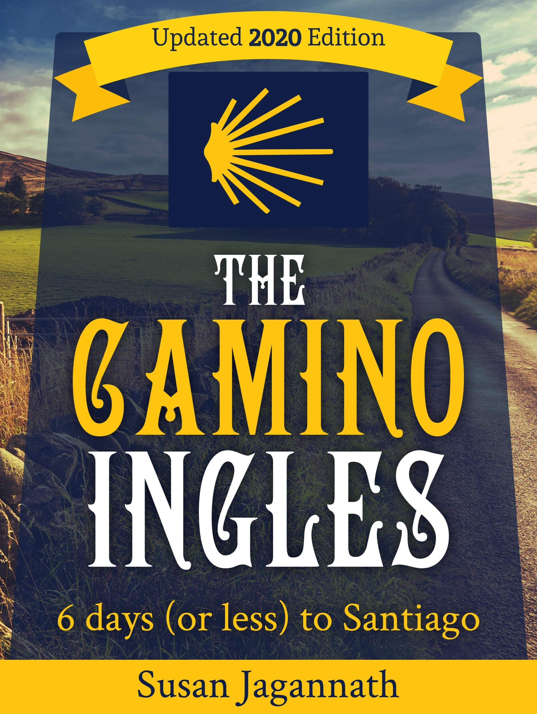Image OfThe Camino Ingles: 6 Days (or Less) To Santiago (English Edition)