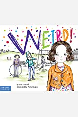 Weird!: A Story About Dealing with Bullying in Schools (The Weird! Series Book 1) Kindle Edition