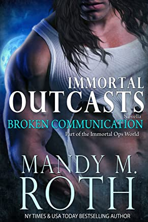 Broken Communication (Immortal Outcasts Series Book 1)