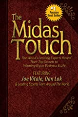 The Midas Touch: The World's Leading Experts Reveal Their Top Secrets to Winning Big in Business & Life Kindle Edition