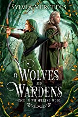 Of Wolves and Wardens (Once in Whispering Wood) Kindle Edition