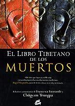 El Libro Tibetano De Los Muertos: La gran liberación a través de la escucha en el bardo. De Gurú Rinpoche según Karma Lingpa (Budismo)