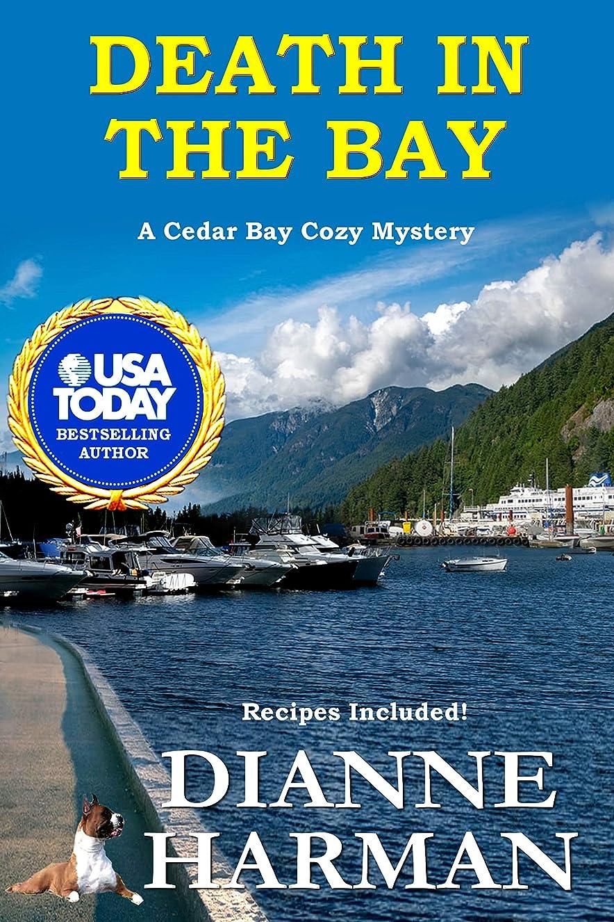 パワーセル誤解を招く高度なDeath in the Bay: A Cedar Bay Cozy Mystery (Cedar Bay Cozy Mystery Series Book 17) (English Edition)