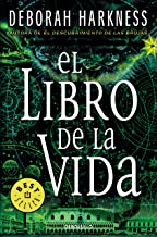 El libro de la vida / The Book of Life (El descubrimiento de las brujas / All Souls Trilogy) (Spanish Edition)