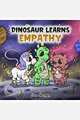 Dinosaur Learns Empathy: A Story about Empathy and Compassion. (Dinosaur and Friends) Kindle Edition