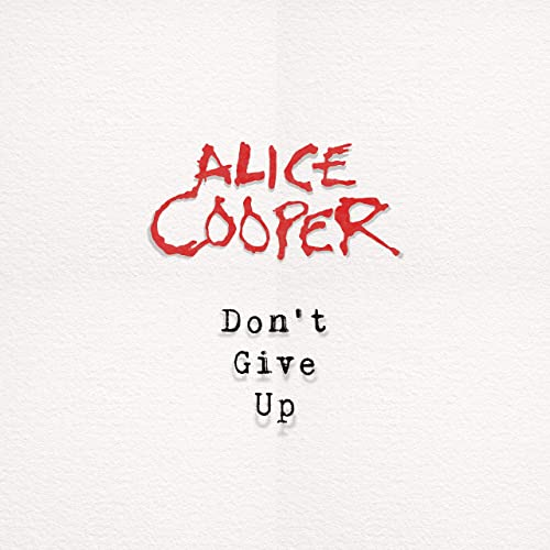 Don T Give Up By Alice Cooper On Amazon Music Amazon Co Uk