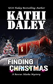Finding Christmas (A Rescue Alaska Mystery Book 4)
