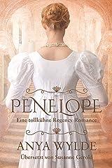Penelope: Eine tollkühne Regency Romance (German Edition) Formato Kindle
