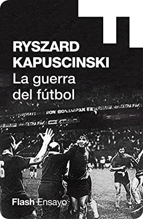 La guerra del fútbol (Colección Endebate) (Spanish Edition)