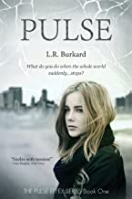 Pulse: A Post-Apocalyptic Thriller: World Gone Dark (The Pulse Effex Book 1)