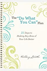 """The """"Do What You Can"""" Plan (Ebook Shorts): 21 Days to Making Any Area of Your Life Better Kindle Edition"""