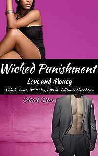 WICKED PUNISHMENT: A Black Woman, White Man, BWWM, Billionaire Short Story